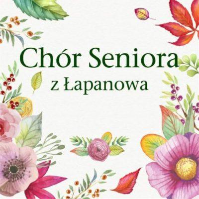 Muzyka biesiadna w wykonaniu Chóru Seniora z Łapanowa