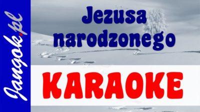 Jezusa narodzonego KARAOKE