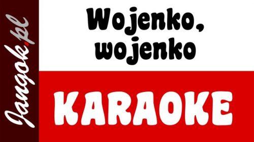 Wojenko, wojenko KARAOKE
