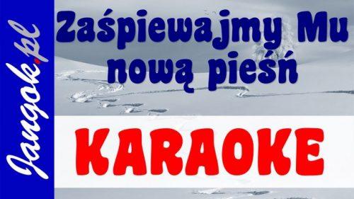 Zaśpiewajmy Mu nową pieśń KARAOKE